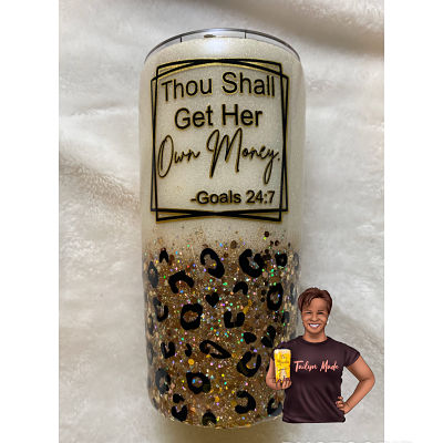 Thou Shall Get Her Own Money Tumbler